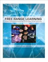Book Review – Free Range Learning: How Homeschooling Changes Everything