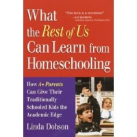 Books By Linda Dobson WhatTheRestOFUsCanLearnFromHomeschooling