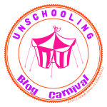 The Unschooling Blog Carnival Rolls into Town!